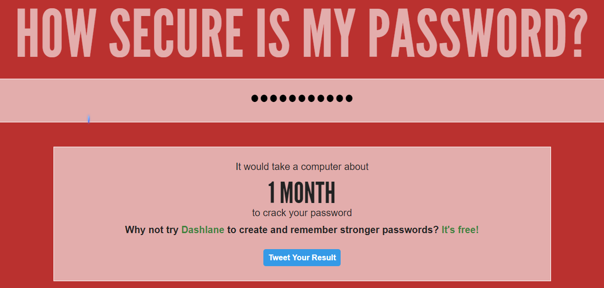 HowSecureIsMyPassword.net estimează parola mea formată din 11 litere&cifre ca fiind slabă; 1 lună pentru a o sparge prin metoda brute force